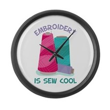 Embroidery Is Sew Cool Large Wall Clock