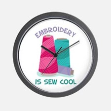 Embroidery Is Sew Cool Wall Clock