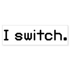 I switch Bumper Sticker