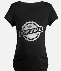 Mr. Awesome Maternity T-Shirt