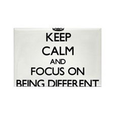 Keep Calm and focus on Being Different Magnets