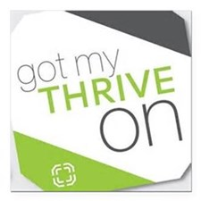 "Got My Thrive On Square Car Magnet 3"" X 3&quo"