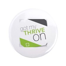 "Got My Thrive On 3.5"" Button"