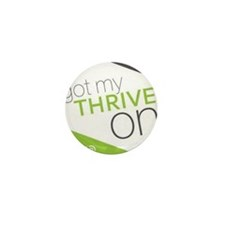 Got My Thrive On Mini Button (10 pack)