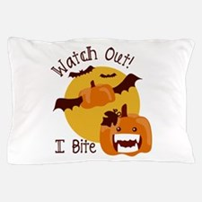 Watch Out! Pillow Case