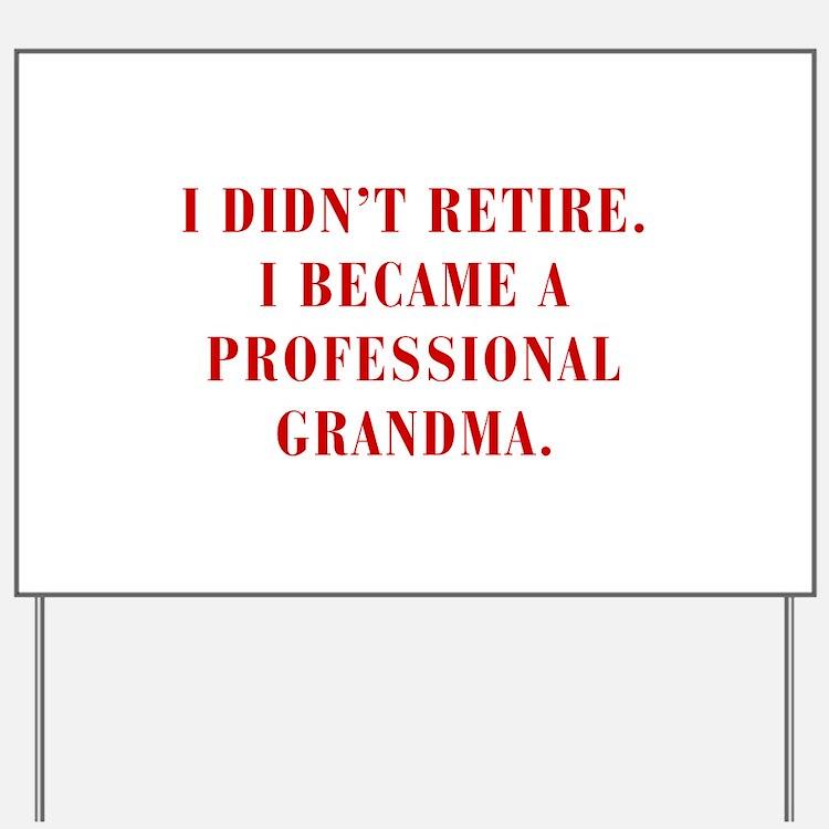 professional-grandma-bod-red Yard Sign