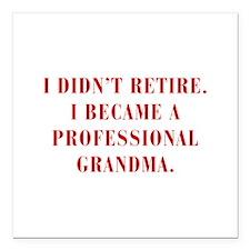 "professional-grandma-bod-red Square Car Magnet 3"""