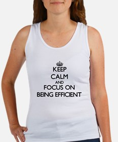 Keep Calm and focus on BEING EFFICIENT Tank Top