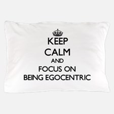 Cool Egocentric Pillow Case