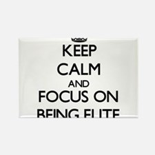 Keep Calm and focus on BEING ELITE Magnets