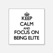 Keep Calm and focus on BEING ELITE Sticker