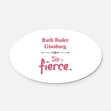 Ruth Bader Ginsburg is fierce Oval Car Magnet