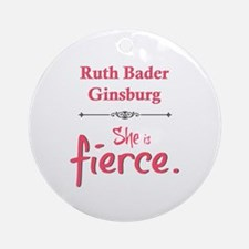 Ruth Bader Ginsburg is fierce Ornament (Round)