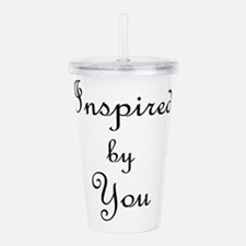 Inspired By You.png Acrylic Double-wall Tumbler