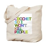 I crochet so i won't kill people Canvas Bags