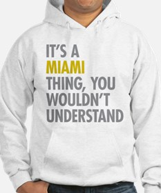 Its A Miami Thing Hoodie
