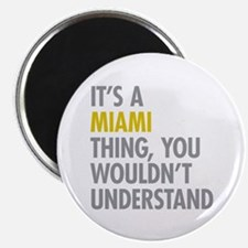 Its A Miami Thing Magnet