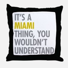 Its A Miami Thing Throw Pillow