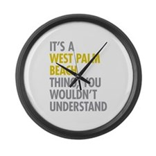 Its A West Palm Beach Thing Large Wall Clock
