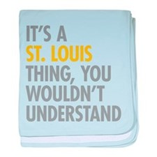 Its A St Louis Thing baby blanket