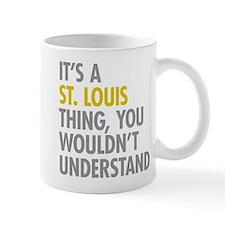 Its A St Louis Thing Mug