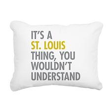 Its A St Louis Thing Rectangular Canvas Pillow