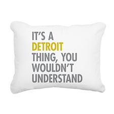 Its A Detroit Thing Rectangular Canvas Pillow