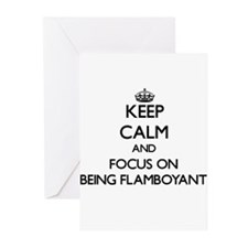 Keep Calm and focus on Being Flamboyant Greeting C