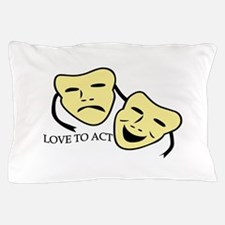 Love To Act Pillow Case