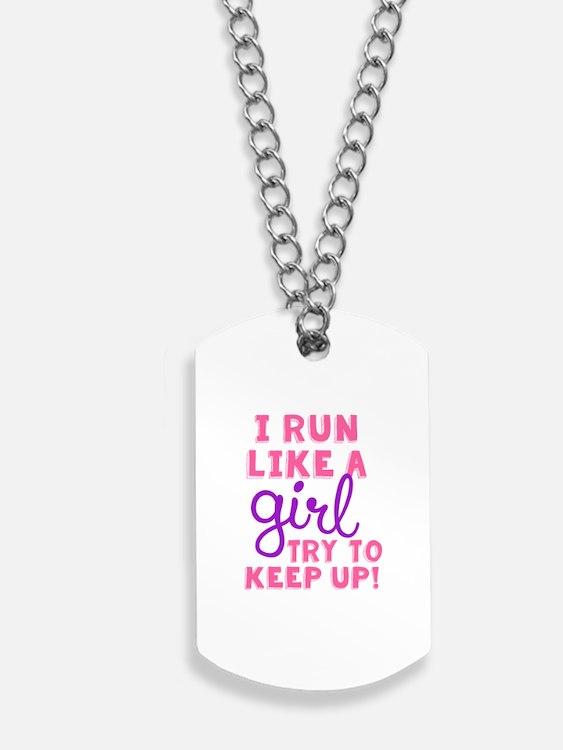 Cute Run like a girl Dog Tags