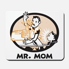 Mr. Mom gifts for dad Mousepad
