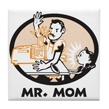 Mr. Mom gifts for dad Tile Coaster