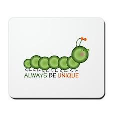 Always Be Unique Mousepad