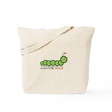 Always Be Unique Tote Bag