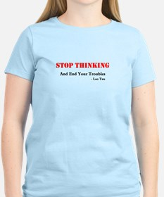 stop thinking T-Shirt