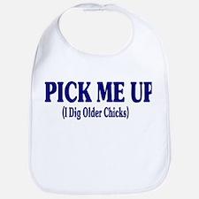 Pick me Up I dig older chicks Bib