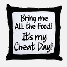 It's my cheat day! Throw Pillow
