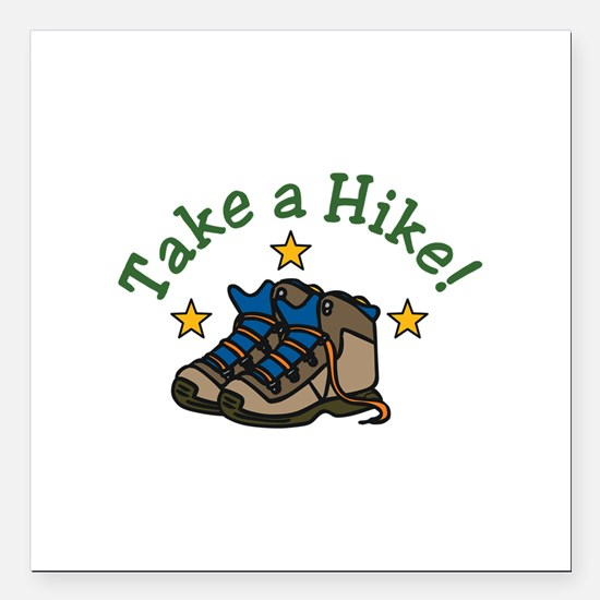 "Take a Hike! Square Car Magnet 3"" x 3"""