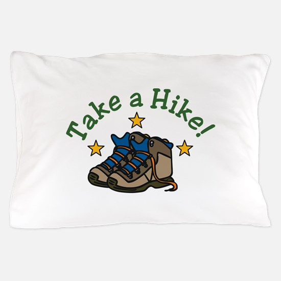 Take a Hike! Pillow Case