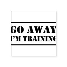 Go away I'm training Sticker