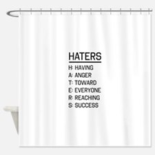 Haters defined Shower Curtain
