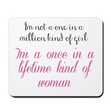 Once In A Lifetime Mousepad
