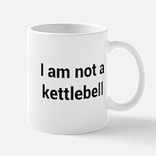 I am not a kettlebell Mugs