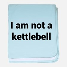 I am not a kettlebell baby blanket