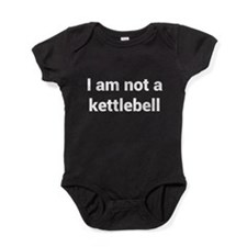 I am not a kettlebell Baby Bodysuit
