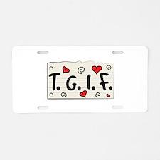 TGIF Aluminum License Plate