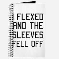 I flexed sleeves fell off Journal