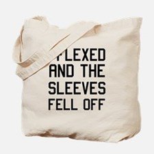 I flexed sleeves fell off Tote Bag