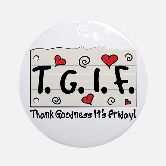 Thank Goodness It's Friday! Ornament (Round)