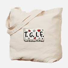 Thank Goodness It's Friday! Tote Bag